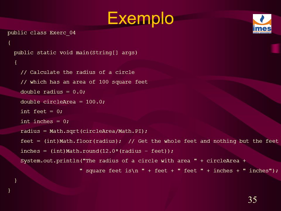 Exemplo public class Exerc_04 { public static void main(String[] args)